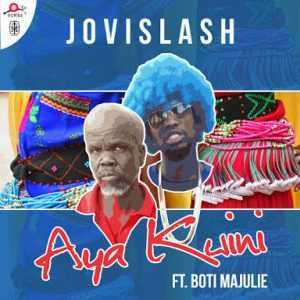 Jovislash ft Boti Majulie - Aya Kwini (Lyrics)