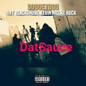 Doggey808 - DatSauce ft BlackSnow and Kevin Nickle Rock (Music Video)