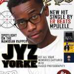 May Issue: Spotlight on The Namibian Rapper Jyz Yorke + More Hip Hop Updates