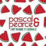 "PASCAL & PEARCE Release New Single ""I GOT YA BABE"" ft. LOCNVILLE"