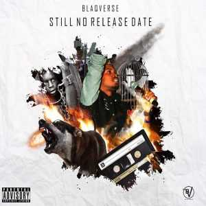 "The Rapper Blaqverse Features Global Superstars on his Coming Mixtape ""Still No Release Date"""