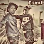 "Listen to ""Proud"" by Tlomza ft Thp Rapper 