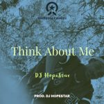 """Listen to """"Think About Me"""" by Dj HopeStar"""