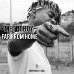 """METROBOY Debuts New song """"Far from Home""""  with London Based Corp Music Label."""