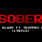 "Tory Blaze Drops ""Sober"" (Lyrics) Video ft Trippy Rare"