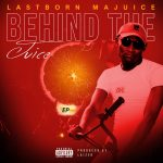 "Lastborn Majuice Drops an EP ""Behind the Juice"" welcoming Spring and Reflects his Life Changing Decisions through it"