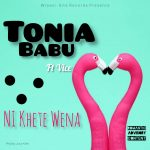 "Tonia Babu Drops a Single - ""Ni Khete Wena"" ft Vice"